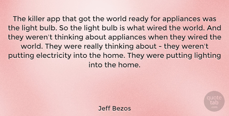 Jeff Bezos Quote About Home, Thinking, Light: The Killer App That Got...