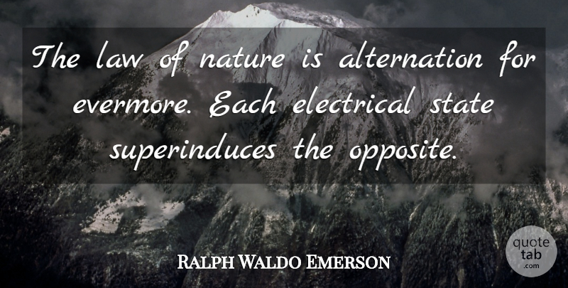 Ralph Waldo Emerson Quote About Opposites, Law, States: The Law Of Nature Is...