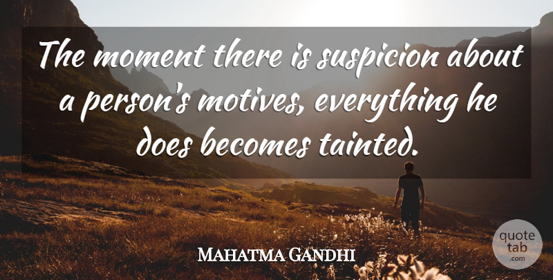 Mahatma Gandhi Quote About Leadership, Interesting, Evil: The Moment There Is Suspicion...