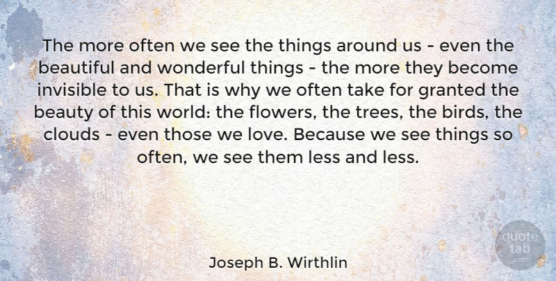 Joseph B. Wirthlin Quote About Beautiful, Flower, Love Is: The More Often We See...