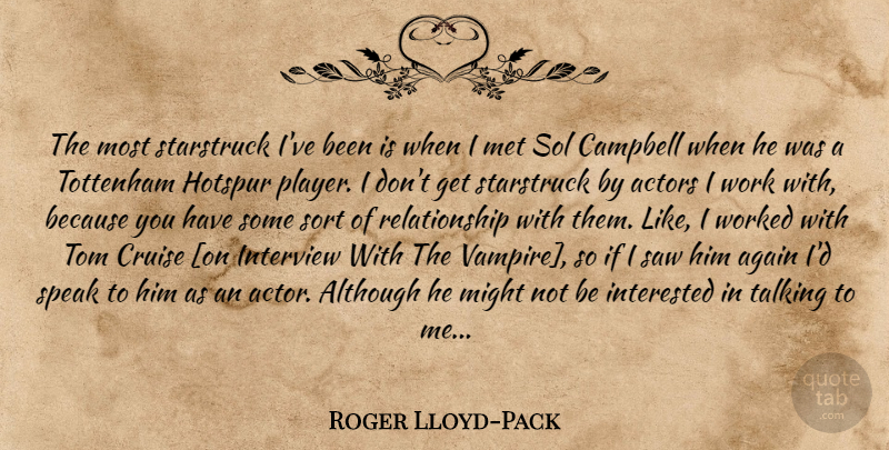 Roger Lloyd-Pack Quote About Player, Talking, Vampire: The Most Starstruck Ive Been...