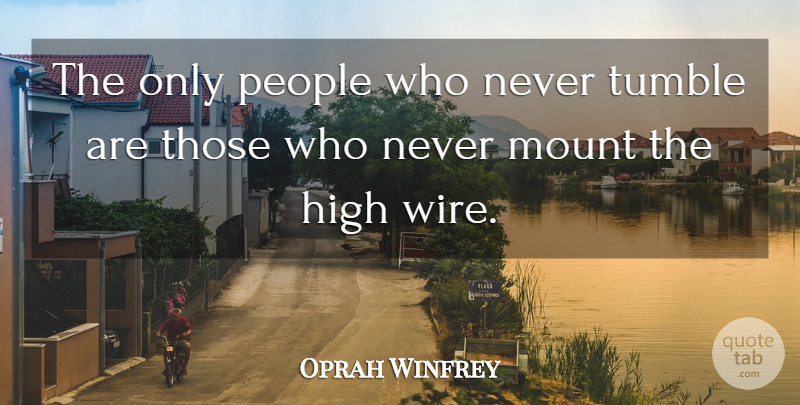 Oprah Winfrey Quote About Love, Life, Failure: The Only People Who Never...
