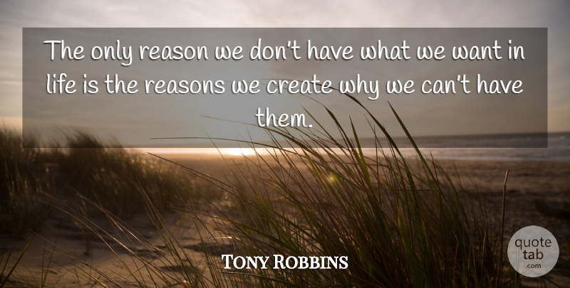 Tony Robbins Quote About Inspirational, Motivational, Positive Thinking: The Only Reason We Dont...