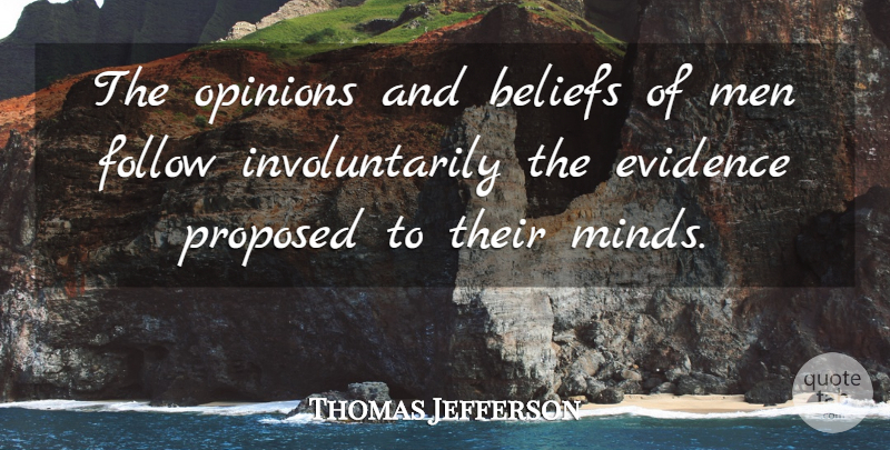 Thomas Jefferson Quote About Freedom, Men, Mind: The Opinions And Beliefs Of...