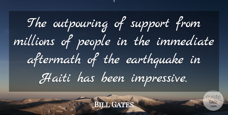 Bill Gates Quote About Earthquakes, People, Support: The Outpouring Of Support From...