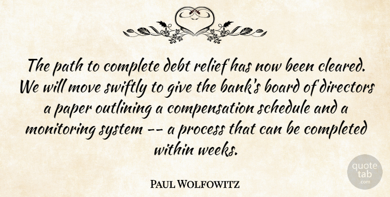 Paul Wolfowitz Quote About Board, Complete, Completed, Debt, Directors: The Path To Complete Debt...