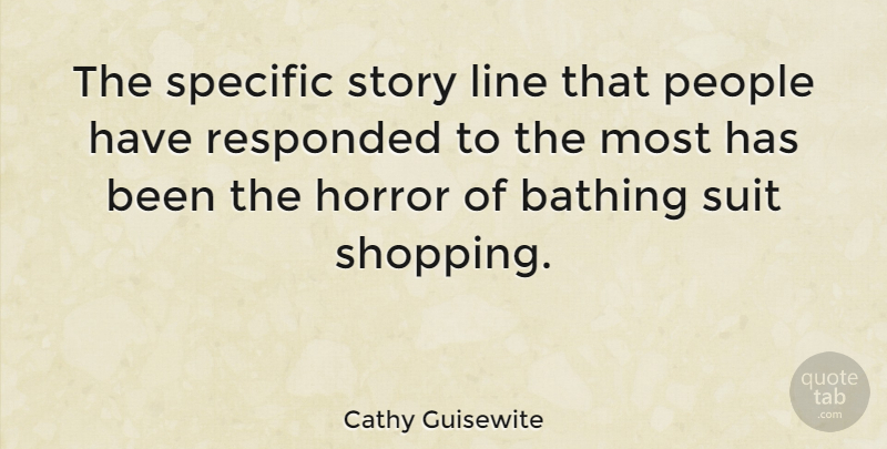 Cathy Guisewite Quote About Shopping, People, Stories: The Specific Story Line That...
