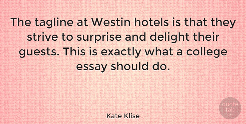Kate Klise Quote About Delight, Essay, Exactly, Hotels: The Tagline At Westin Hotels...