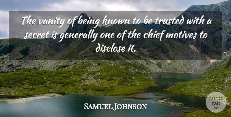 Samuel Johnson Quote About Vanity, Secret, Chiefs: The Vanity Of Being Known...