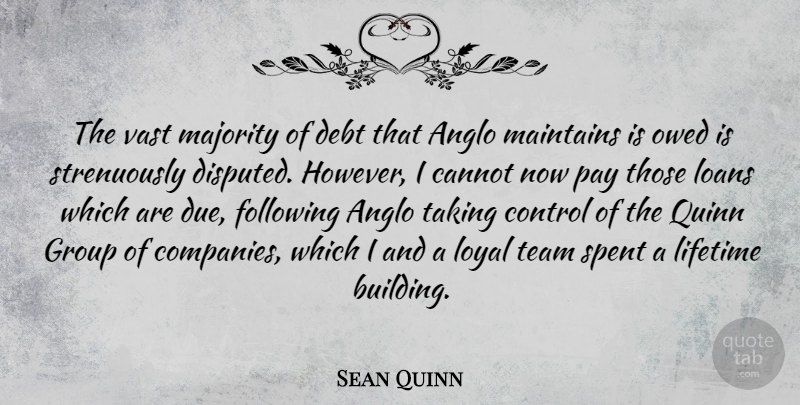 Sean Quinn Quote About Cannot, Debt, Following, Lifetime, Loans: The Vast Majority Of Debt...