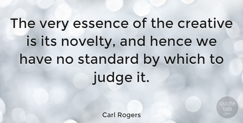 Carl Rogers Quote About Art, Unique, Essence: The Very Essence Of The...