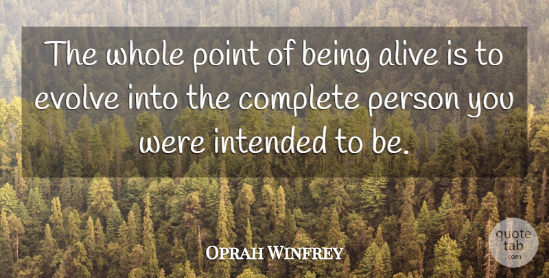 Oprah Winfrey Quote About Life, Positive, Inspiring: The Whole Point Of Being...