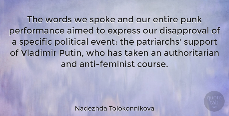 Nadezhda Tolokonnikova Quote About Entire, Express, Performance, Punk, Specific: The Words We Spoke And...