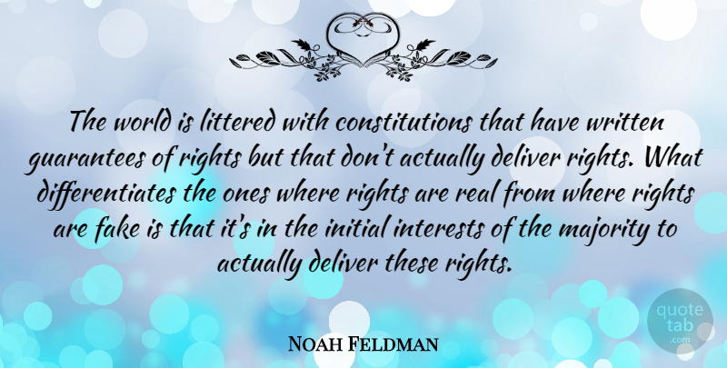 Noah Feldman Quote About Deliver, Guarantees, Initial, Interests, Littered: The World Is Littered With...