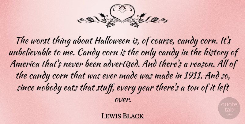Lewis Black Quote About Halloween, Years, America: The Worst Thing About Halloween...