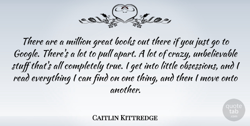 Caitlin Kittredge Quote About Books, Great, Million, Move, Onto: There Are A Million Great...
