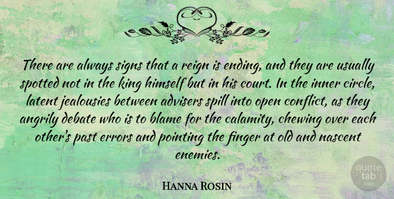 Hanna Rosin Quote About Kings, Past, Circles: There Are Always Signs That...