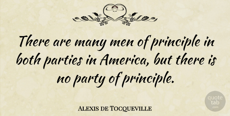 Alexis de Tocqueville Quote About Party, Men, America: There Are Many Men Of...