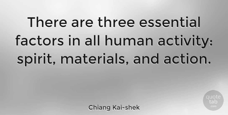 Chiang Kai-shek Quote About Three, Essentials, Action: There Are Three Essential Factors...