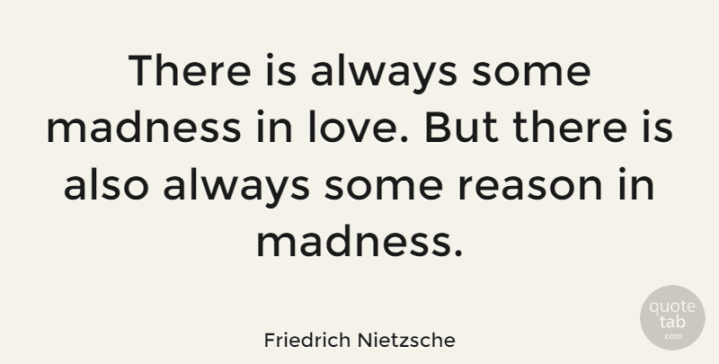Friedrich Nietzsche Quote About Love, Life, Crush: There Is Always Some Madness...