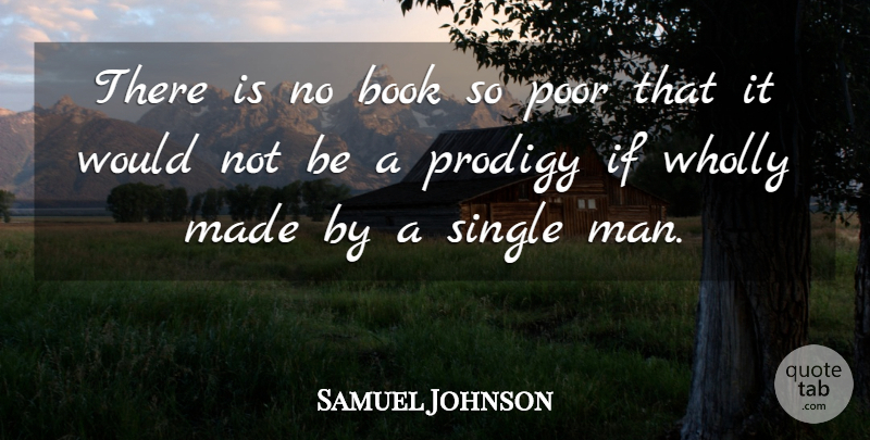 Samuel Johnson Quote About Book, Men, Poor: There Is No Book So...