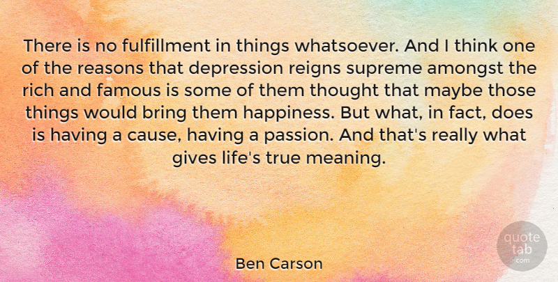 Ben Carson Quote About Amongst, Bring, Depression, Famous, Gives: There Is No Fulfillment In...