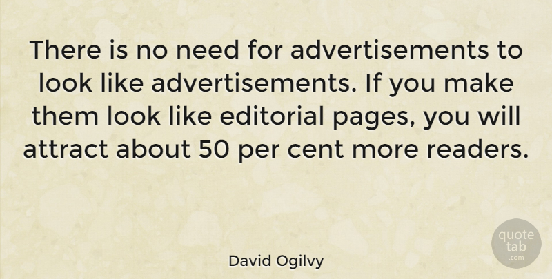 David Ogilvy Quote About Business, Needs, Looks: There Is No Need For...