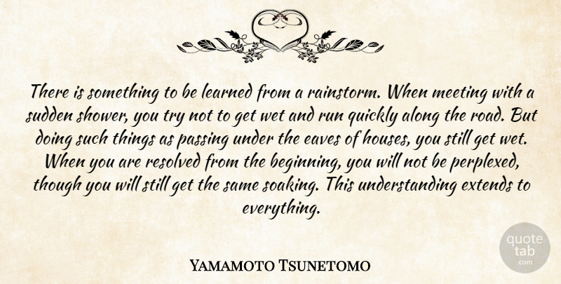 Yamamoto Tsunetomo Quote About Life, Running, Wisdom: There Is Something To Be...