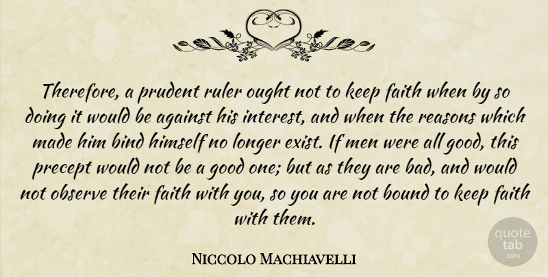Niccolo Machiavelli Quote About Art, War, Men: Therefore A Prudent Ruler Ought...