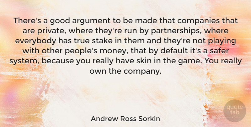 Andrew Ross Sorkin Quote About Argument, Companies, Default, Everybody, Good: Theres A Good Argument To...