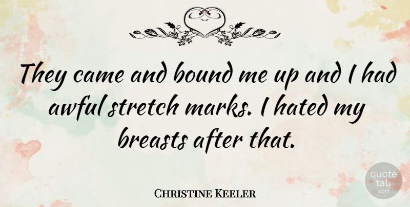 Christine Keeler Quote About Awful, Bound, Came: They Came And Bound Me...