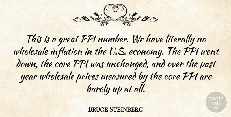 Bruce Steinberg Quote About Barely, Core, Economy And Economics, Great, Inflation: This Is A Great Ppi...
