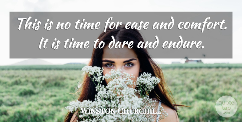 Winston Churchill Quote About Courage, Time, Not Giving Up: This Is No Time For...