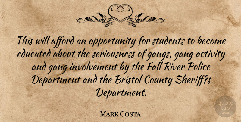 Mark Costa Quote About Activity, Afford, Bristol, County, Department: This Will Afford An Opportunity...