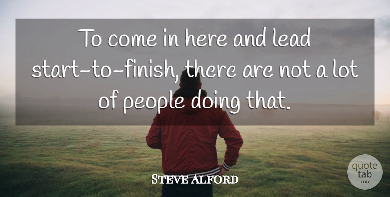 Steve Alford Quote About Lead, People: To Come In Here And...