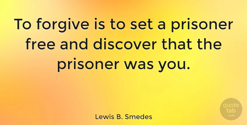 Lewis B. Smedes Quote About Inspirational, Happiness, Inspiring: To Forgive Is To Set...