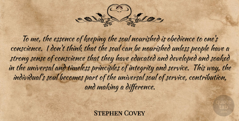 Stephen Covey Quote About Strong, Integrity, Character: To Me The Essence Of...
