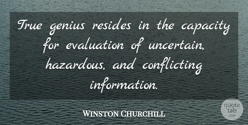 Winston Churchill Quote About Decision, Information, Evaluation: True Genius Resides In The...