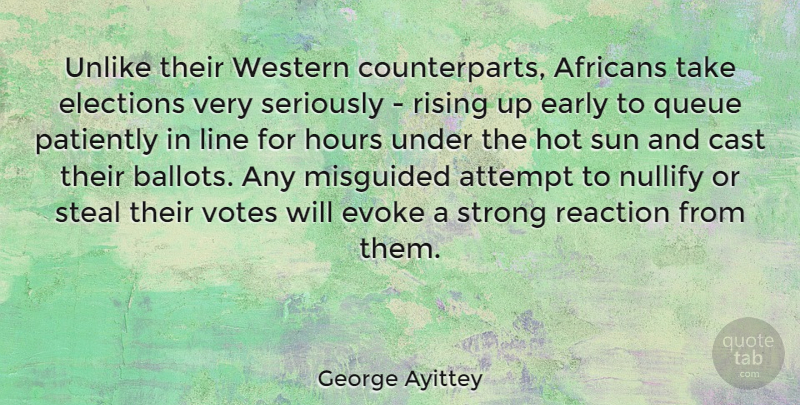 George Ayittey Quote About Attempt, Cast, Early, Evoke, Hot: Unlike Their Western Counterparts Africans...