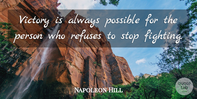 Napoleon Hill Quote About Inspirational, Motivational, Perseverance: Victory Is Always Possible For...