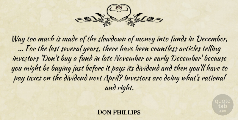 Don Phillips Quote About Articles, Buy, Buying, Countless, Early: Way Too Much Is Made...