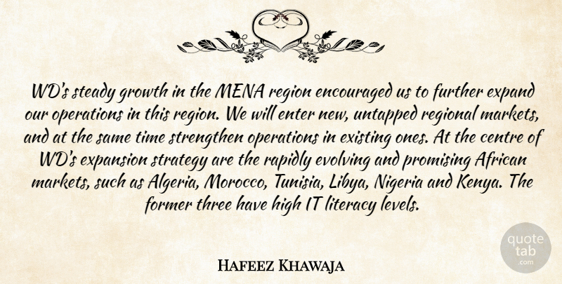 Hafeez Khawaja Quote About African, Centre, Encouraged, Enter, Evolving: Wds Steady Growth In The...
