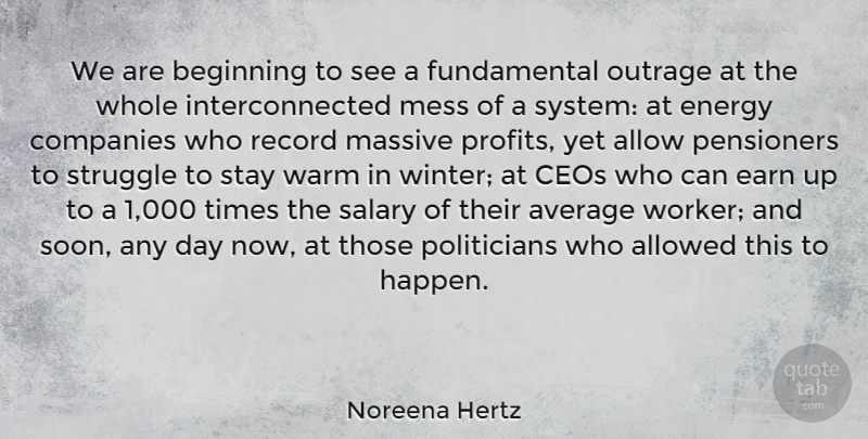 Noreena Hertz Quote About Allow, Allowed, Average, Ceos, Companies: We Are Beginning To See...