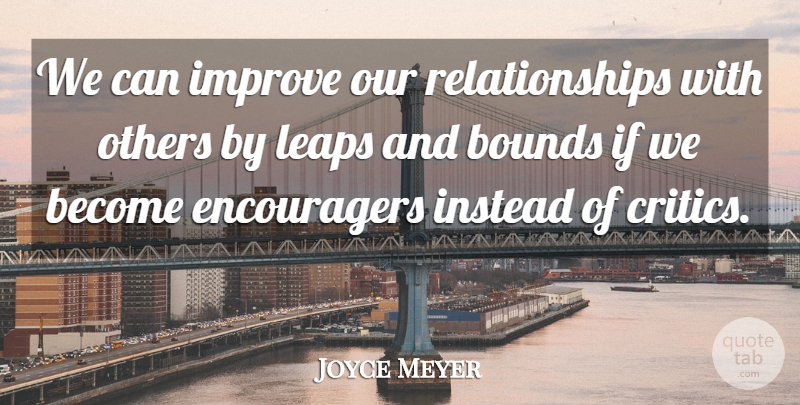 Joyce Meyer Quote About Motivational, Relationship, Leaps And Bounds: We Can Improve Our Relationships...