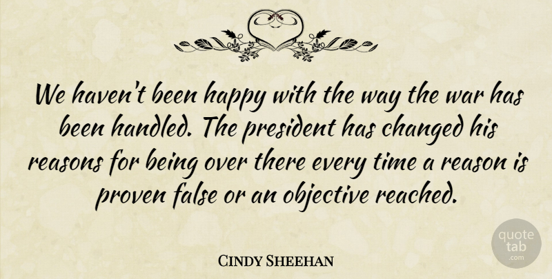 Cindy Sheehan Quote About Being Happy, War, President: We Havent Been Happy With...
