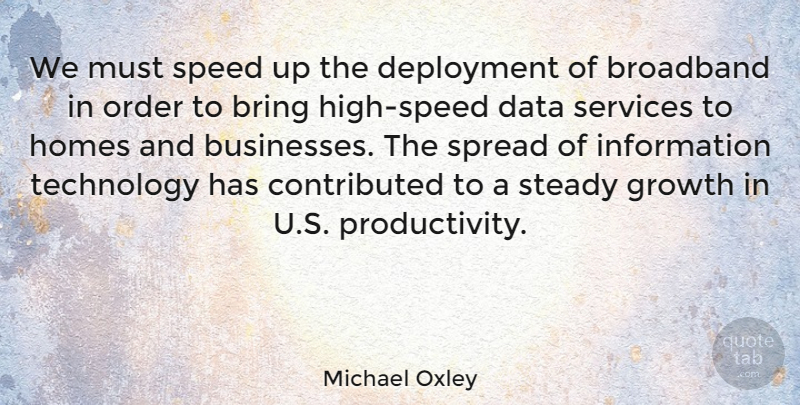 Michael Oxley Quote About Home, Technology, Order: We Must Speed Up The...