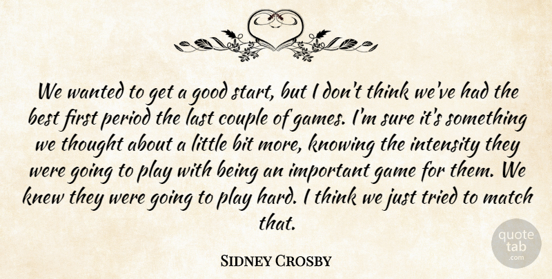 Sidney Crosby Quote About Best, Bit, Couple, Game, Good: We Wanted To Get A...
