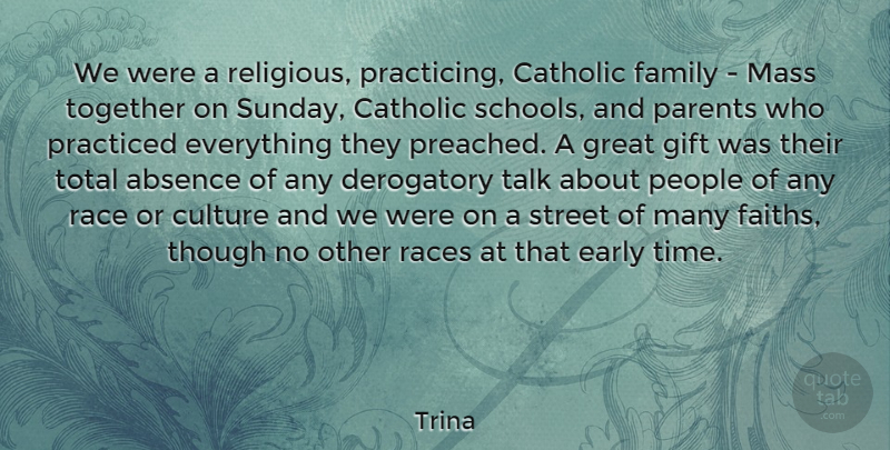 Trina Quote About Religious, School, Sunday: We Were A Religious Practicing...