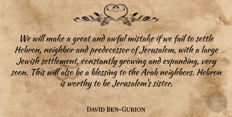 David Ben-Gurion Quote About Mistake, Blessing, Growing: We Will Make A Great...