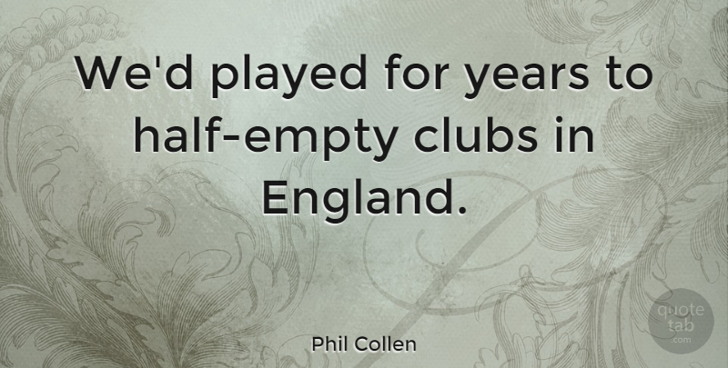 Phil Collen Quote About English Musician: Wed Played For Years To...
